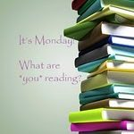 It's Monday! What Are You Reading? #2