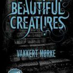 Bokbloggturneen: Vakkert mørke av Kami Garcia og Margaret Stohl