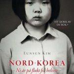 Nord-Korea – Ni år på flukt fra helvete