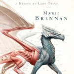 A natural history of Dragons; a memoir by Lady Trent av Marie Brennan
